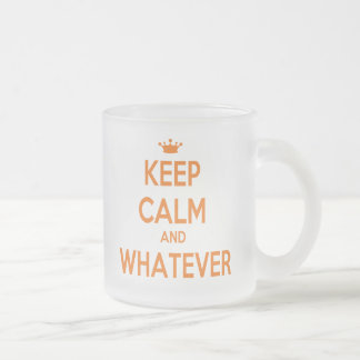 KEEP CALM AND WHATEVER FROSTED GLASS COFFEE MUG