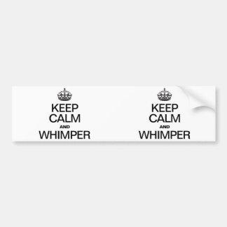 KEEP CALM AND WHIMPER CAR BUMPER STICKER
