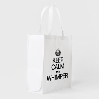 KEEP CALM AND WHIMPER MARKET TOTES