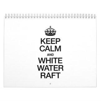 KEEP CALM AND WHITE WATER RAFT CALENDARS