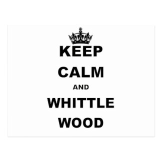 KEEP CALM AND WHITTLE WOOD POSTCARD
