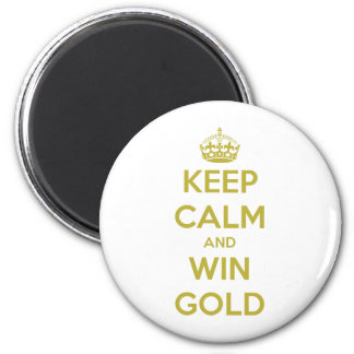 KEEP CALM AND WIN GOLD - OLYMPICS 2012 2 INCH ROUND MAGNET