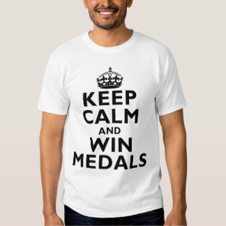 Keep Calm and Win Medals Shirt