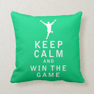Keep Calm and Win The Game Pillows