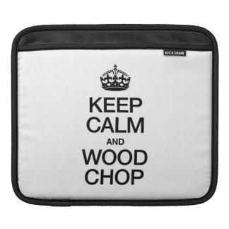KEEP CALM AND WOOD CHOP SLEEVES FOR iPads