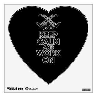 Keep Calm and Work On Wall Decal