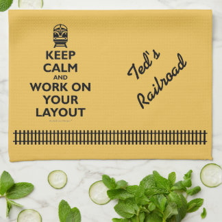 Keep Calm And Work On Your Layout (customizable) Kitchen Towel