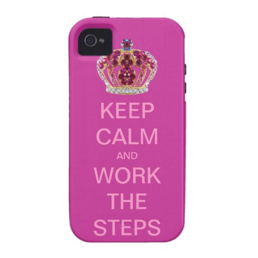 Keep Calm and Work the Steps Case-Mate iPhone 4 Cases