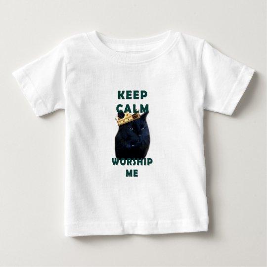 Keep Calm and Worship Me Baby T-Shirt