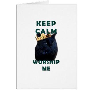 Keep Calm and Worship Me Card