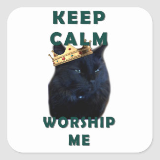 Keep Calm and Worship Me Square Sticker