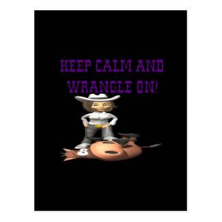 Keep Calm And Wrangle On 2 Postcard