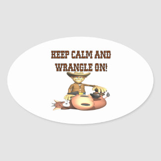 Keep Calm And Wrangle On Oval Sticker