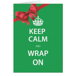 Keep Calm And Wrap On Holiday Card