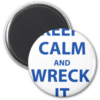 Keep Calm and Wreck It! 2 Inch Round Magnet
