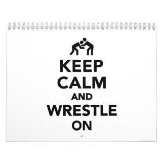 Keep calm and wrestle on Wrestling Calendar