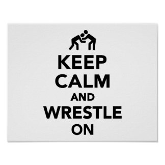 Keep calm and wrestle on Wrestling Poster