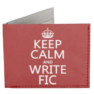 Keep Calm and Write Fic - all colors Billfold Wallet