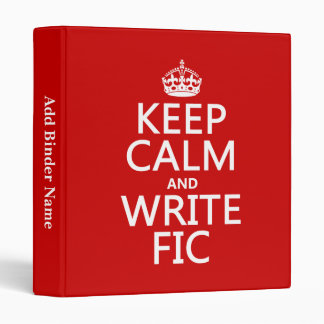 Keep Calm and Write Fic - all colors Vinyl Binders