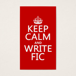 Keep Calm and Write Fic - all colors Business Card