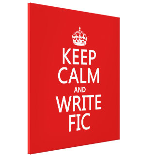 Keep Calm and Write Fic - all colors Canvas Print