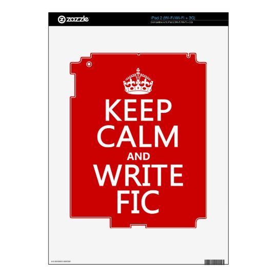 Keep Calm and Write Fic - all colors Decal For iPad 2