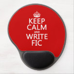 Keep Calm and Write Fic - all colors Gel Mouse Pad