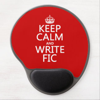 Keep Calm and Write Fic - all colors Gel Mouse Pads