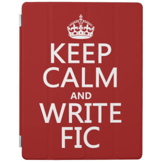 Keep Calm and Write Fic - all colors iPad Cover