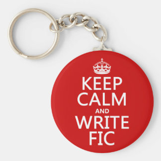 Keep Calm and Write Fic - all colors Key Chains