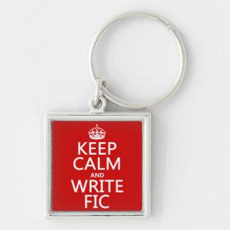 Keep Calm and Write Fic - all colors Keychains