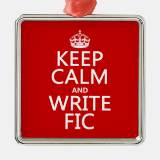 Keep Calm and Write Fic - all colors Metal Ornament
