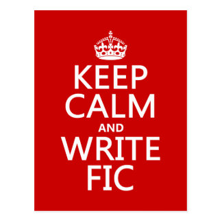 Keep Calm and Write Fic - all colors Postcard