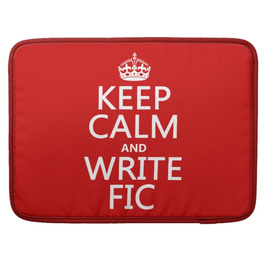 Keep Calm and Write Fic - all colors Sleeve For MacBooks