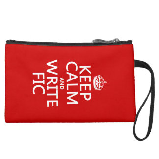 Keep Calm and Write Fic - all colors Suede Wristlet