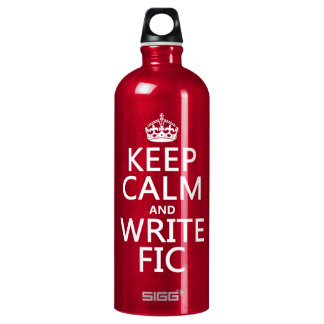 Keep Calm and Write Fic - all colors Water Bottle