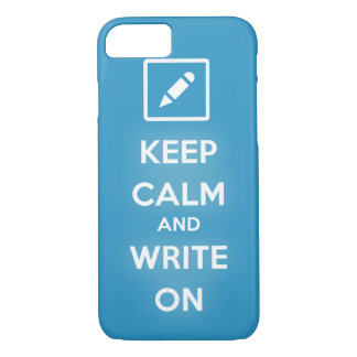 Keep Calm and Write On iPhone 7 Case