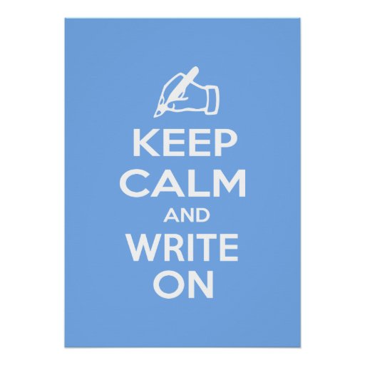 Keep Calm and Write On meme Posters