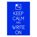 Keep Calm and Write On Print Poster