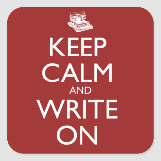 Keep Calm and Write On Square Sticker
