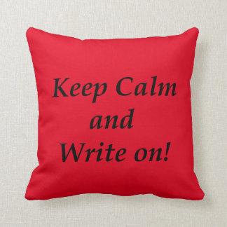 Keep Calm and Write On Throw Pillow