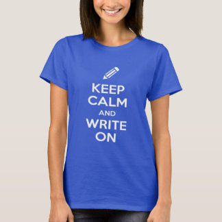 Keep Calm and Write On Women's Dark T-Shirt