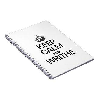 KEEP CALM AND WRITHE SPIRAL NOTEBOOK