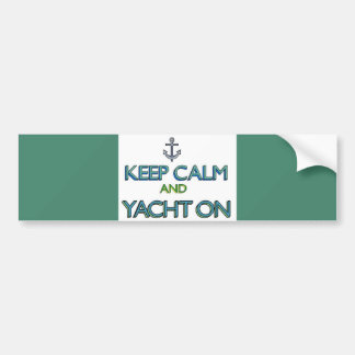 Keep Calm and Yacht On Bumper Sticker