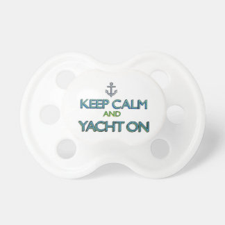 Keep Calm and Yacht On Pacifier