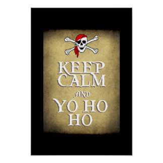 KEEP CALM and YO HO HO in black Poster
