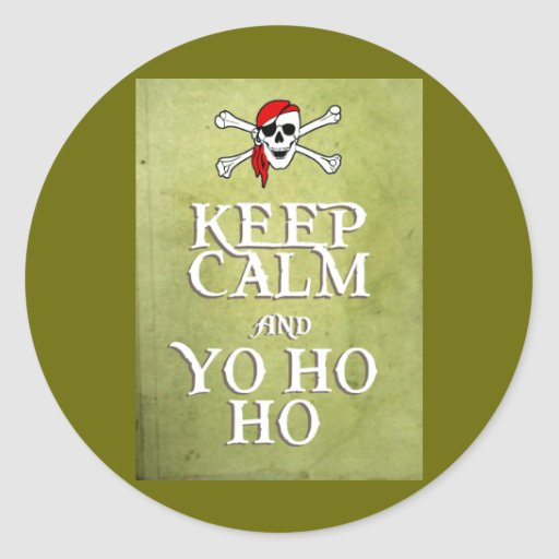 KEEP CALM and YO HO HO in green Round Stickers