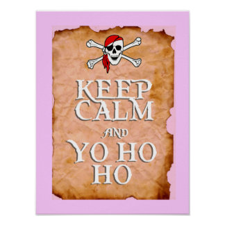 KEEP CALM and YO HO HO in pink Poster