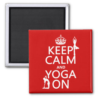 Keep Calm and Yoga On (customize colors) 2 Inch Square Magnet