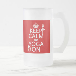 Keep Calm and Yoga On (customize colors) Frosted Glass Beer Mug